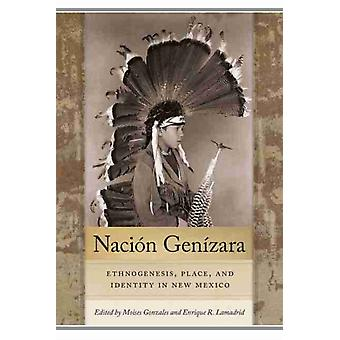 Nacion Genizara by Edited by Moises Gonzales & Edited by Enrique R Lamadrid