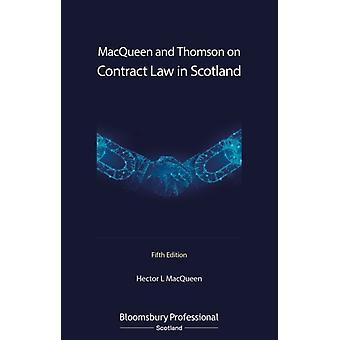 MacQueen and Thomson on Contract Law in Scotland by Hector L MacQueen