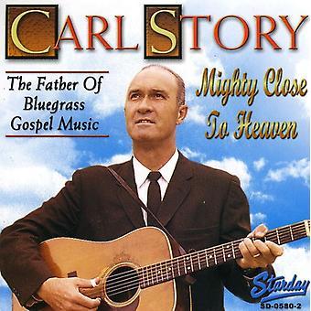 Carl Story - mäktiga nära himlen [CD] USA import