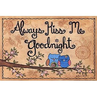 Always Kiss Me Goodnight Poster Print by Annie Lapoint (18 x 12)