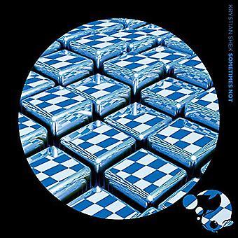 Krystian Shek - Sometimes Not [CD] USA import