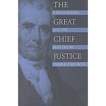 Der große Oberrichter - John Marshall und der Rule of Law (neue Edition