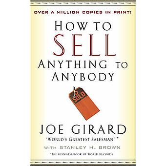 How to Sell Anything to Anybody by Joe Girard - Stanley H. Brown - 97