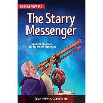 The Starry Messenger - The Story of Galileo by Selah Helms - Susan Kah