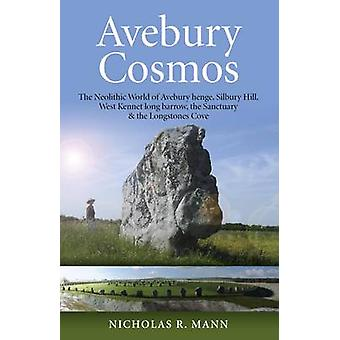 Avebury kosmos - neolitiska världen av Avebury Henge - Silbury Hill-