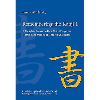 Erinnerung an die Kanji 1 - ein kompletter Kurs auf, wie nicht zu vergessen die M