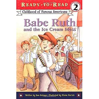 Babe Ruth and the Ice Cream Mess (Childhood of Famous Americans)