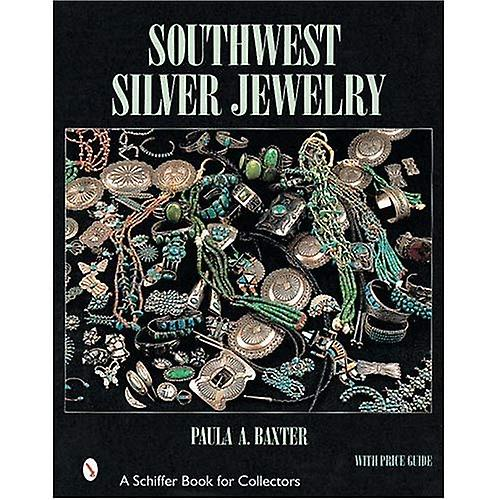 Southwest Silver Jewelry: The First Century