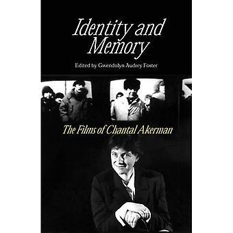 Identity & Memory:Films of Chantal Akerman: The Films of Chantal Akerman