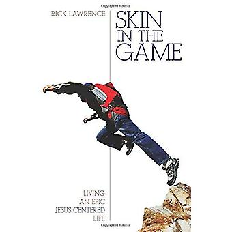 Skin in the Game: Living an Epic Jesus-Centered Life