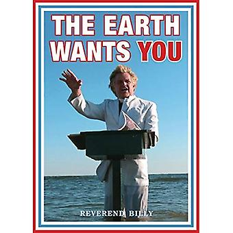 The Earth Wants You