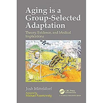 Aldring er en tilpasning av Group-Selected: teori, bevis og medisinsk implikasjoner