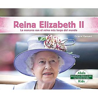 Reina Elizabeth II / Queen� Elizabeth II: La Monarca Con El Reino mas Largo Del Mundo / the Monarch with the Longest Kingdom in the World (BiografiAs: Personas Que Han Hecho Historia / Biographies: People Who Have Made History)
