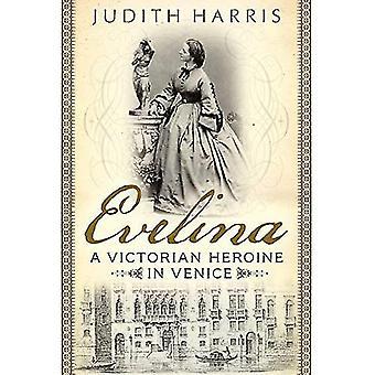 Evelina: A Victorian Heroine in Venice
