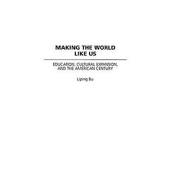 Tehdä maailmasta meidän koulutus kulttuurista laajentumista ja American Century jäseneltä Bu & Liping