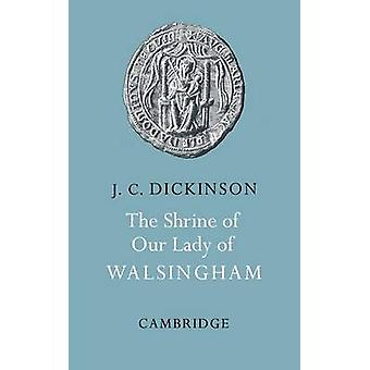 The Shrine of Our Lady of Walsingham by J C Dickinson