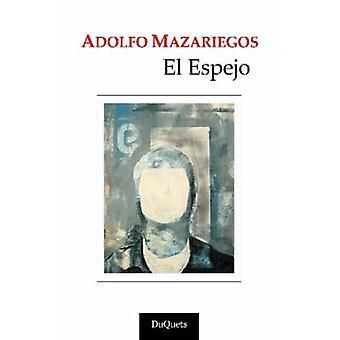 El Espejo door Mazariegos & Adolfo