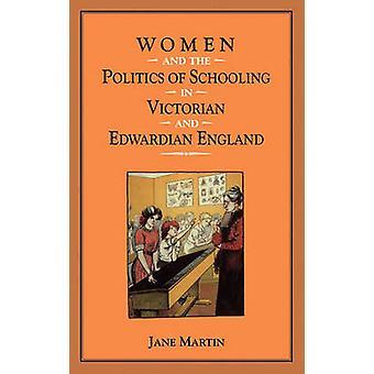 Vrouwen en de politiek of Schooling in Victoriaanse en Edwardiaanse Engeland door Martin & Jane