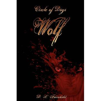 Circle of Dogs Wolf by Fairchild & D. L.