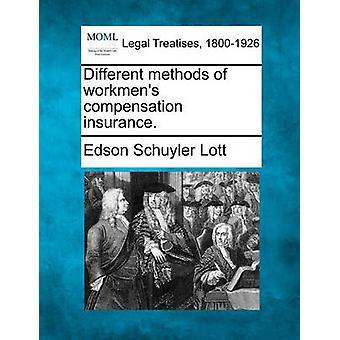Different methods of workmens compensation insurance. by Lott & Edson Schuyler
