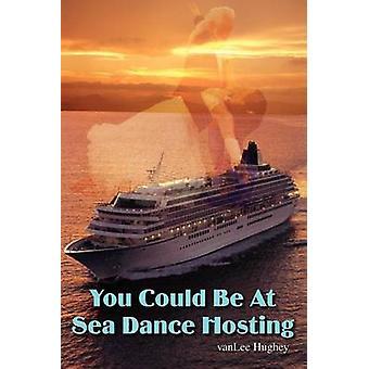 You Could Be At Sea Dance Hosting by Hughey & Vanlee