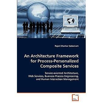 Eine Architecture Framework for ProcessPersonalized Composite Services von Sadasivam & Rajani Shankar