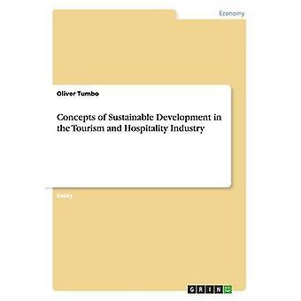 Conceptos de desarrollo sostenible del turismo y la industria de la hospitalidad de Tumbo y Oliver