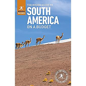 The Rough Guide to South America On a Budget by The Rough Guide to So