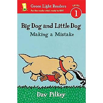 Big Dog and Little Dog Making a Mistake by Dav Pilkey - 9780544651227