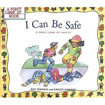 I Can Be Safe - A First Look at Safety by Pat Thomas - 9780764124600 B
