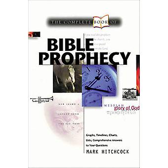 Complete Book of Bible Prophecy by Mark Hitchcock - 9780842318310 Book