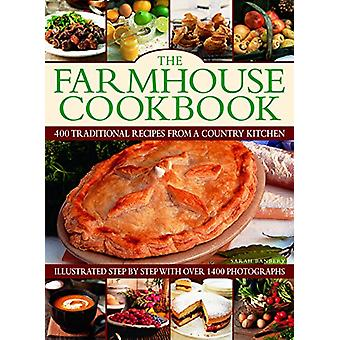 The Farmhouse Cookbook - 400 traditional recipes from a country kitche