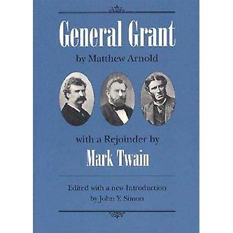 General Grant (2nd) av Matthew Arnold-John Y. Simon-Mark Twain-