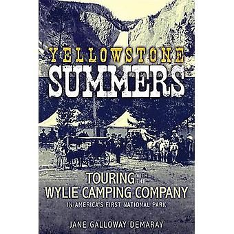 Yellowstone Summers - Touring with the Wylie Camping Company in Americ