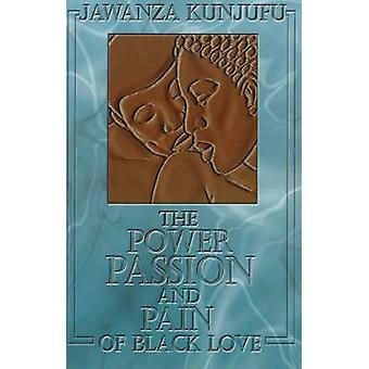 Power - Passion and Pain of Black Love by Jawanza Kunjufu - 978091354