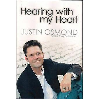 Hearing with My Heart by Justin Osmond - Shirley Bahlmann - 978098305