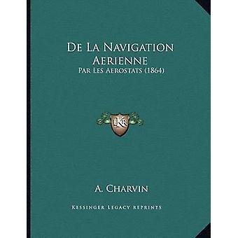 de La Navigation Aerienne - Par Les Aerostats (1864) by A Charvin - 97