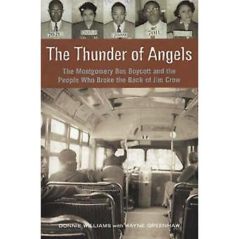 Thunder of Angels - The Montgomery Bus Boycott and the People Who Brok