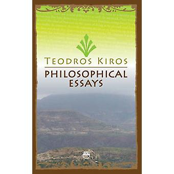 Philosophical Essays by Teodros Kiros - 9781569023389 Book