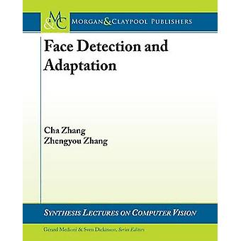 Boosting-Based Face Detection and Adaptation by Cha Zhang - Zhengyou