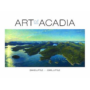 Art of Acadia by David Little - Carl Little - 9781608934744 Book