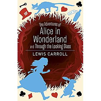 The Adventures of Alice in Wonderland and Through the Looking Glass b
