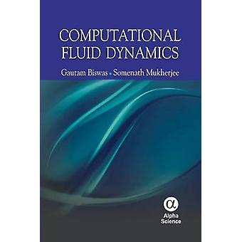 Computational Fluid Dynamics by Gautam Biswas - Somenath Mukherjee -