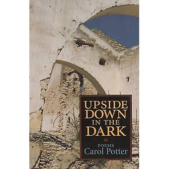 Upside Down in the Dark by Carol Potter - 9781882295050 Book
