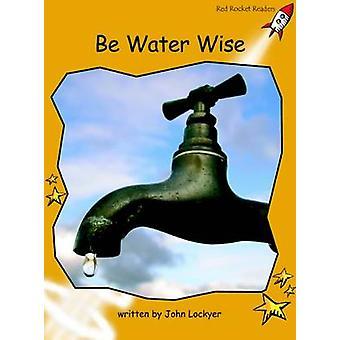 Be Water Wise - Fluency - Level 4 (International edition) by John Locky