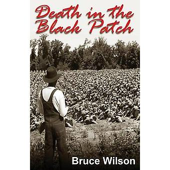 Death in the Black Patch by Bruce Wilson - 9781932926569 Book