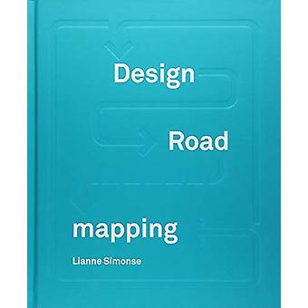 Design Roadmapping - Guidebook for Future Foresight Techniques by Lian