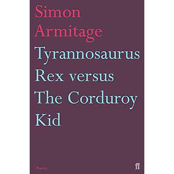 Tyrannosaurus Rex contre le chevreau velours côtelé (Main) par Simon Armitage-