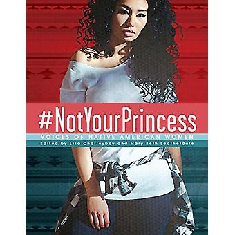 #NotYourPrincess - Voices of Native American Women by Charleyboy - 978