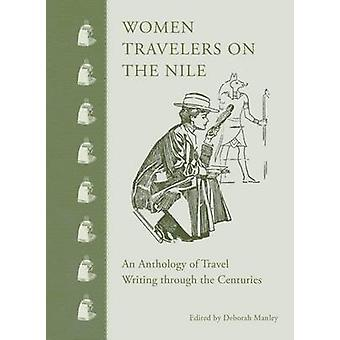 Women Travelers on the Nile - An Anthology by Founding Member Deborah